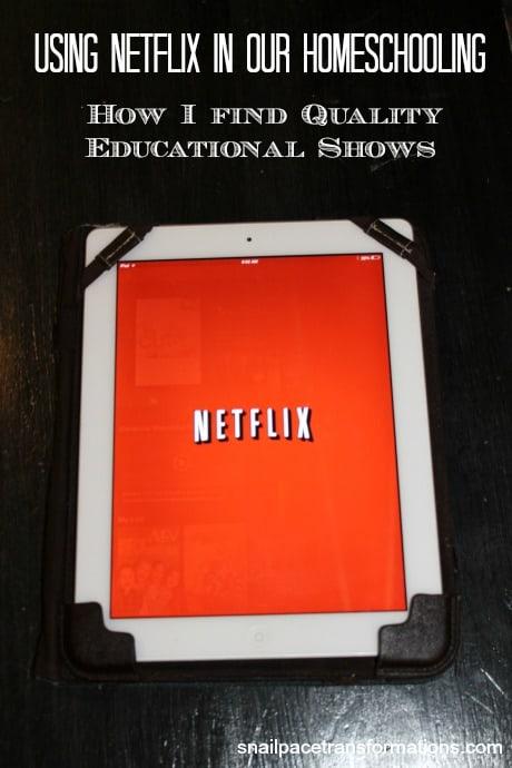 using netflix in our homeschooling how I find quality educational shows