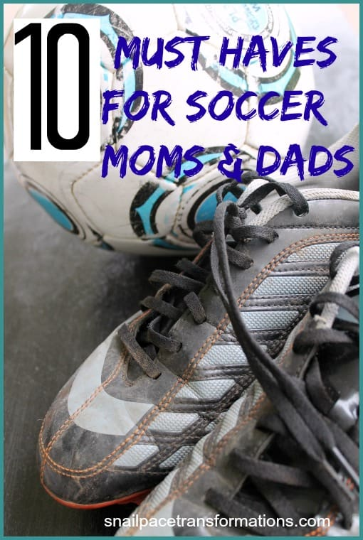 10 must haves for soccer moms and dads
