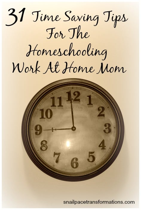 31 time saving tips for the homeschooling work at home mom