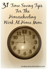 31 time saving tips for the homeschooling work at home mom (button)