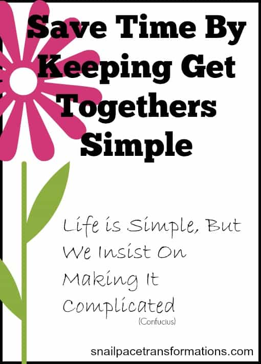 Save time by keeping get togethers simple