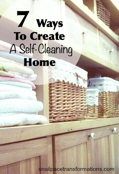 Do less housecleaning with these self-cleaning home tips.
