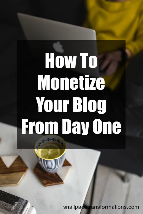 Ways to monetize your blog from day one! Earn money right away. #blogging #bloggingtips
