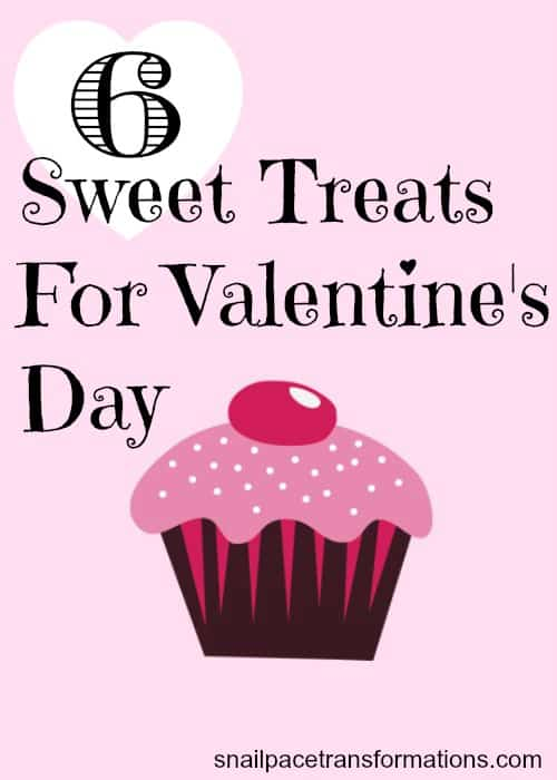 6 Sweet Treats For Valentine's Day - Snail Pace Transformations