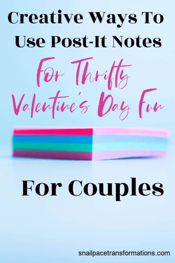 Looking for a Valentine's Day gift for your significant other that won't cost a lot of money? The answer could be a stack of Post-It Notes. #valentinesday #valentinesdayfun #giftsforhim #valentinesdayideas #frugalliving #thriftyliving