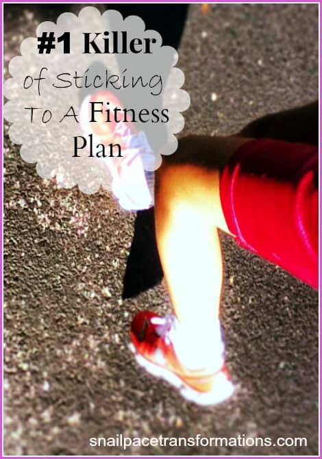 #1 killer of sticking to a fitness plan