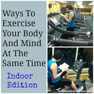 Ways to Exercise Your Body And Mind At The Same Time Indoor edition