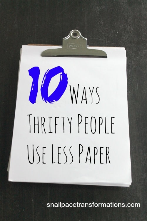 10 Ways Thrifty People Use Less Paper