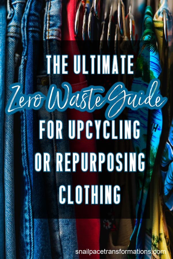 The Ultimate Zero Waste Guide For Upcycling Or Repurposing Clothing