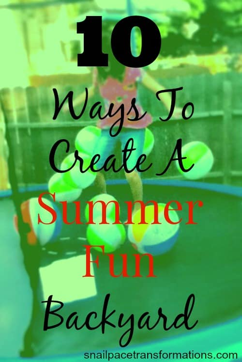 10 ways to create a summer fun backyard