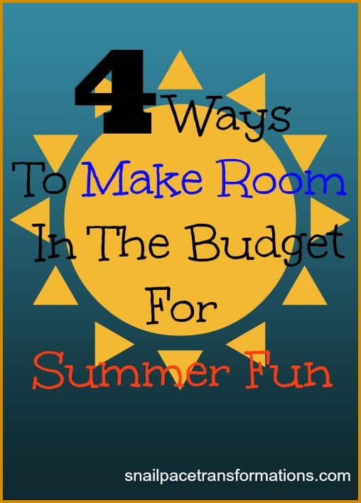 4 ways to make room in the budget for summer fun