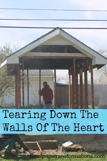 tearing down the walls of the heart