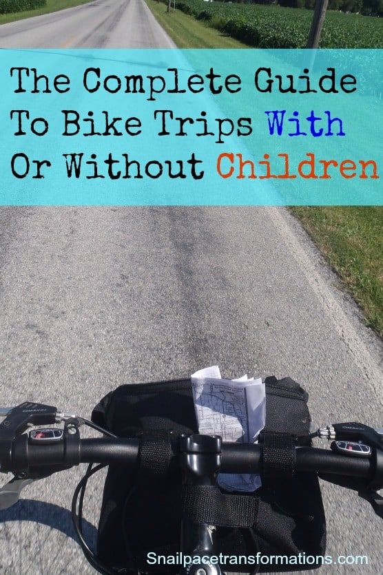 the complete guide to bike trips with or without children (snailpacetransformations.com)