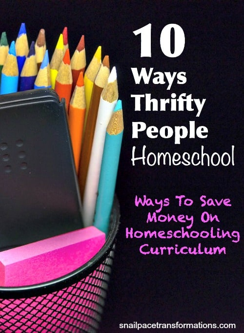 10 ways to save money on Homeschooling curriculum and school supplies