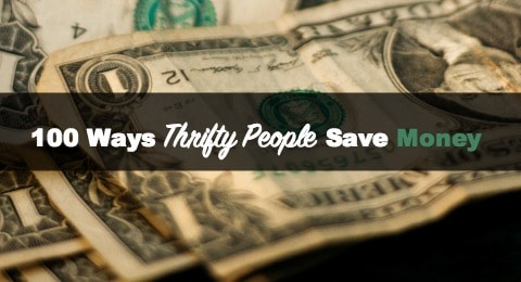100 Ways Thrifty People Save Money