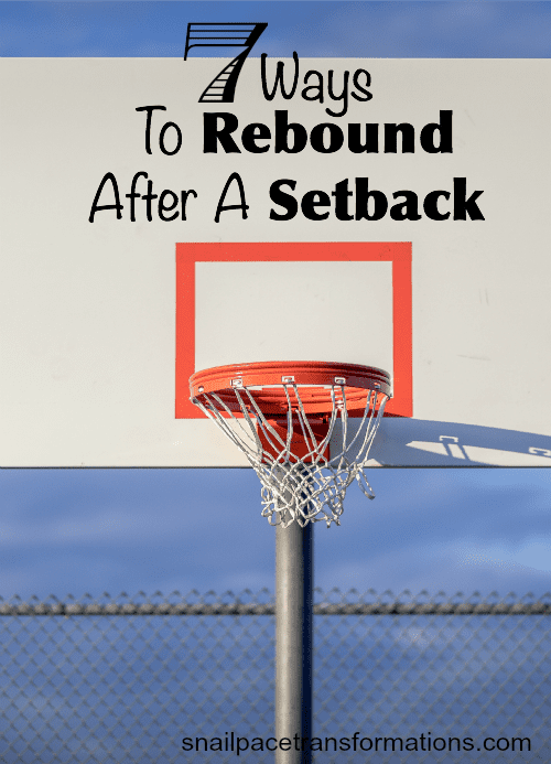 7 ways to rebound after a setback