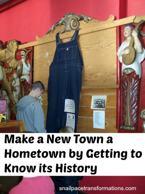 make a new town a hometown by getting to know its history