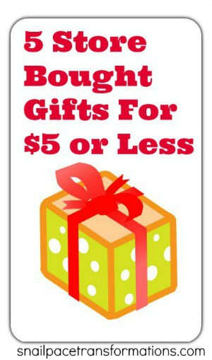 5 store bought gifts for $5 or less (small)