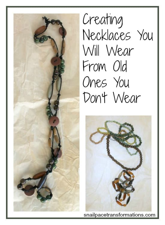 Creating necklaces you will wear from old ones you don't wear