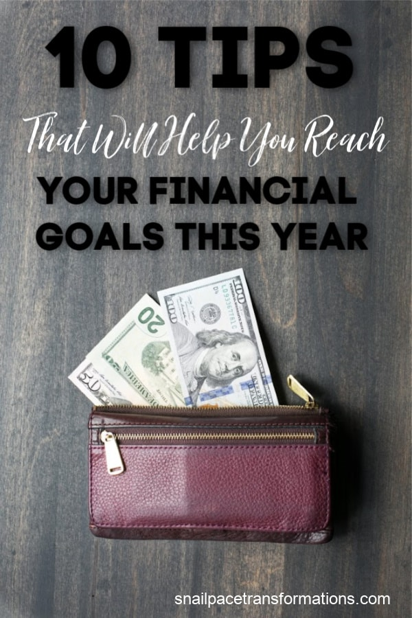 10 Tips That Will Help You Reach Your Financial Goals This Year