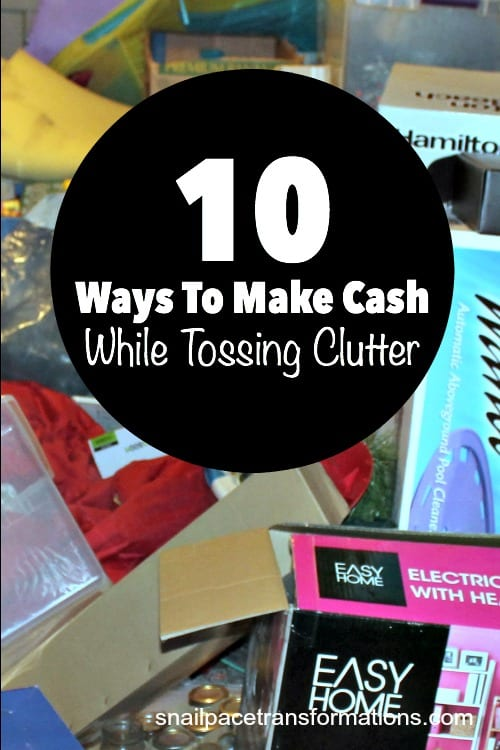 10 ways to make cash while tossing clutter. Simplify your life & fill you wallet at the same time.
