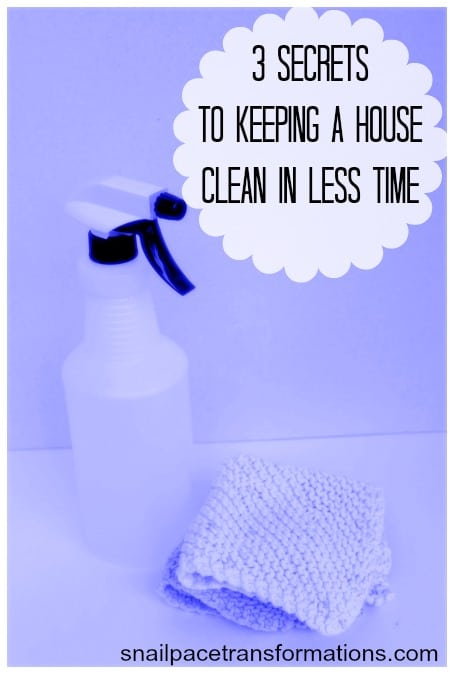 3 secrets to keeping a house clean in less time