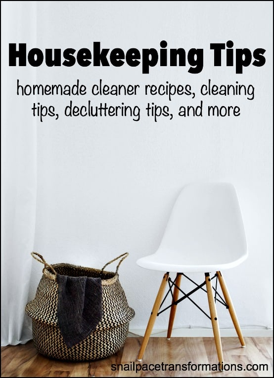Housekeeping tips that will help you keep your home clean and clutter free.