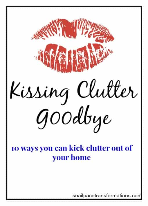 kissing clutter goodbye