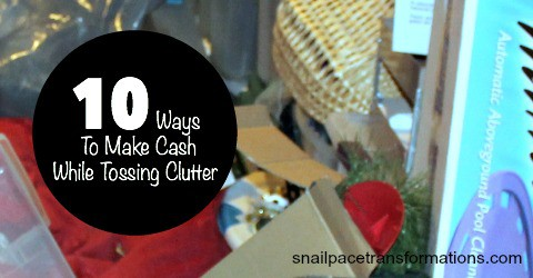10 ways To Make Cash While Tossing Clutter | Snail Pace Transformations