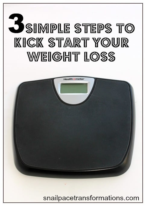 3 Simple Steps To Kick Start Your Weight loss