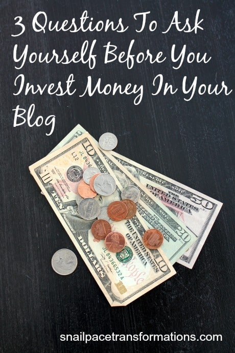 3 questions to ask yourself before you invest money in your blog