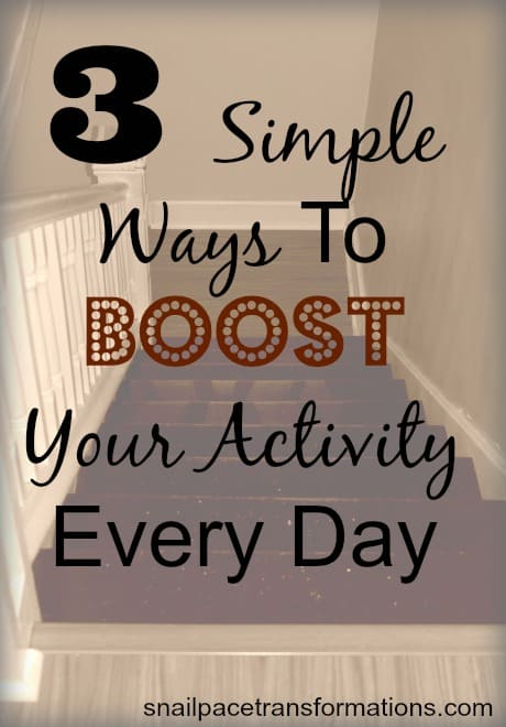 3 simple ways to boost your activity every day