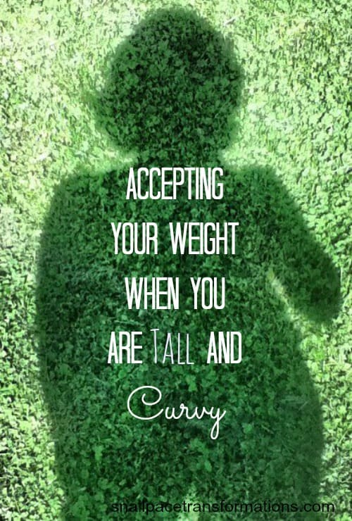 accepting your weight when you are tall and curvy