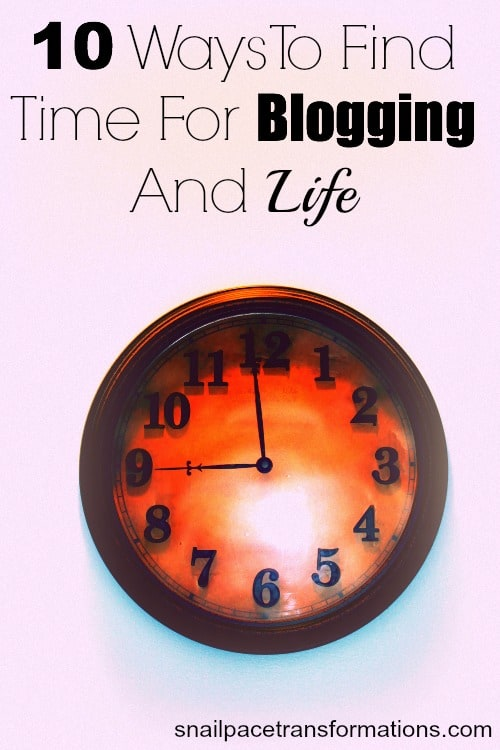 10 ways to find time for blogging and life