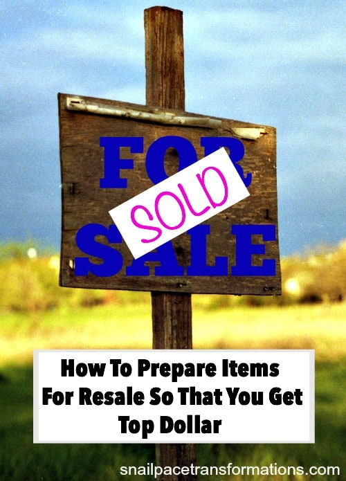 How to prepare you items for resale so that you get top dollar. Empty your home of clutter and gain cash!