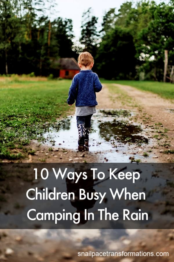 10 Ways to Keep Children Busy When Camping in The Rain