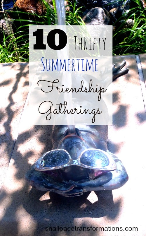 10 Thrifty Summertime Friendship Gatherings