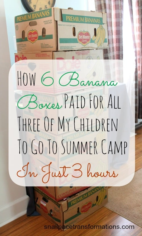 How 6 banana boxes paid for all three of my children to go to summer camp in just 3 hours