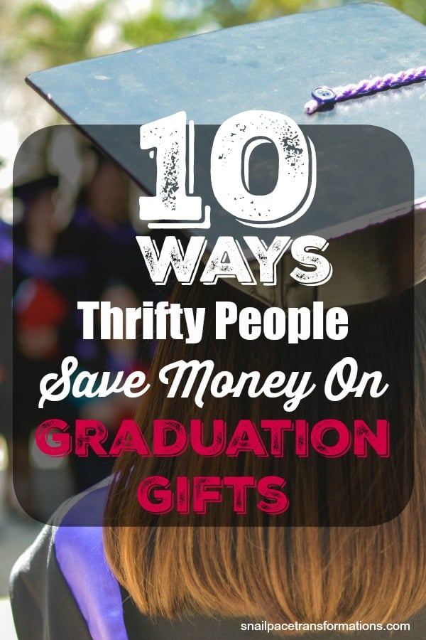 Thrifty graduation gift ideas--plus ways to save money. #graduationgift #graduation