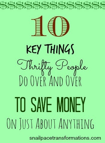 10 Key Things Thrifty People Do Over And Over To Save Money On Just About Anything