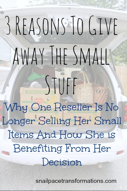 3 Reasons To Give Away The Small Stuff