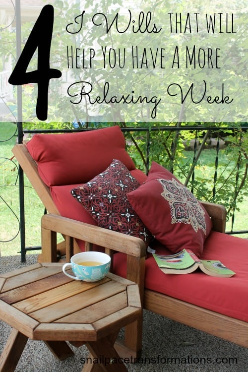 4 I wills that will help you have a more relaxing week