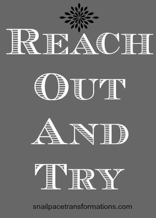reach out and try