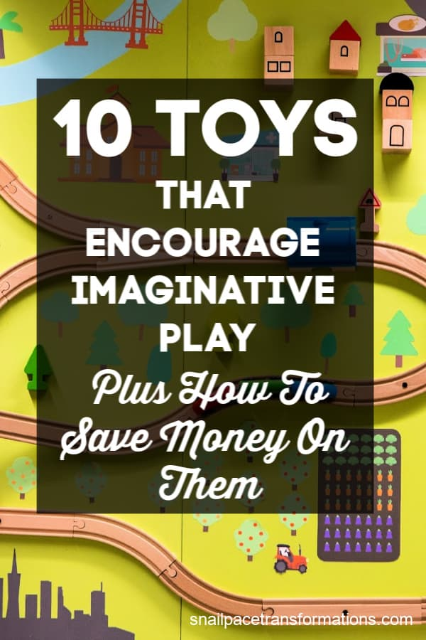 10 Toys That Encourage Imaginative Play: Plus How To Save Money On Them