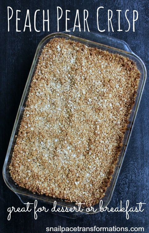 peach pear crisp a great dessert or breakfast
