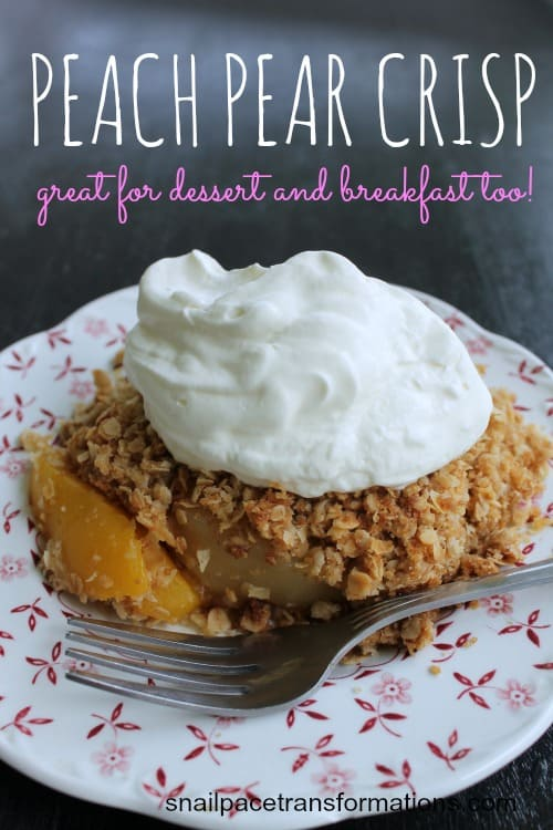 peach pear crisp great for dessert and breakfast too