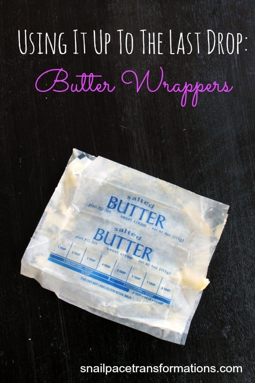 using it up to the last drop butter wrappers