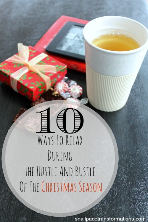 10 way to relax during the hustle and bustle of the Christmas season