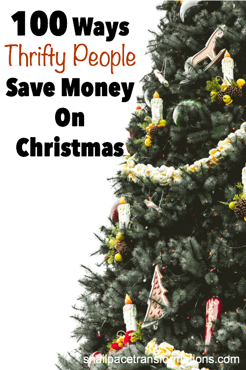 100 Ways Thrifty People Save Money On Christmas