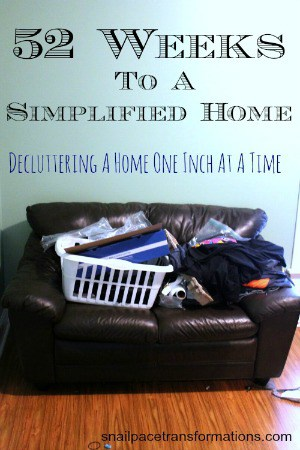 52 Weeks To A Simplified Home Decluttering A Home One Inch At A Time (med)